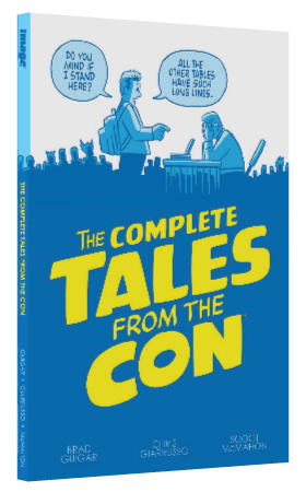 The Complete Tales from the Con by Brad Guigar, Chris Giarrusso, and Scott McMahon
